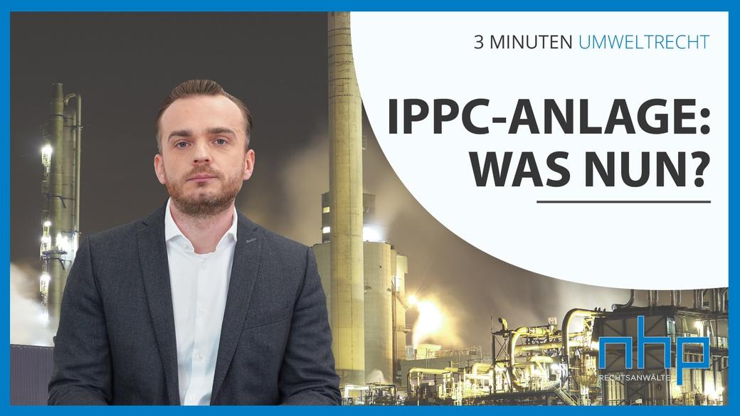 IPPC-Anlage: Was nun?