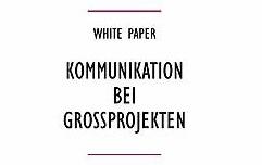 """White Paper """"Kommunikation bei Großprojekten"""""""