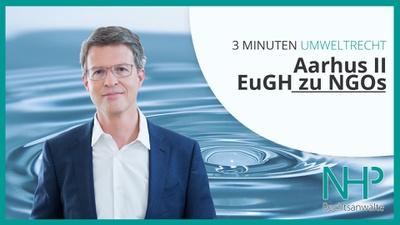 """3 MINUTEN UMWELTRECHT: """"Aarhus II - EuGH zu NGOs"""", Mag. Martin Niederhuber"""