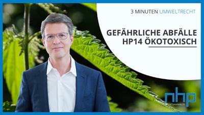 """3 MINUTEN UMWELTRECHT: """"Gefährliche Abfälle - HP14 ökotoxisch"""""""