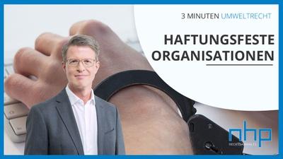 """3 MINUTEN UMWELTRECHT: """"Haftungsfeste Organisationen"""""""