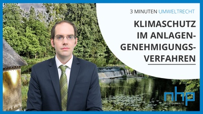 """3 MINUTEN UMWELTRECHT: """"Klimaschutz im Anlagengenehmigungsverfahren"""""""