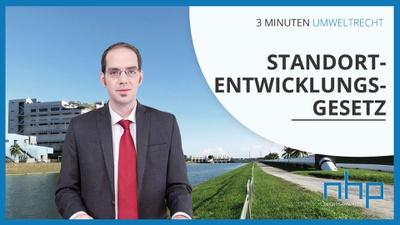 """3 MINUTEN UMWELTRECHT: """"Standortentwicklungsgesetz"""""""