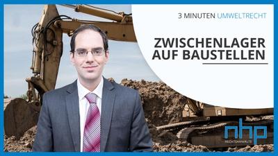 """3 MINUTEN UMWELTRECHT: """"Zwischenlager auf Baustellen"""""""
