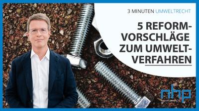 """3 MINUTEN UMWELTRECHT: """"5 Reformvorschläge zum Umweltverfahren"""""""