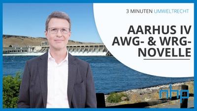 """3 MINUTEN UMWELTRECHT: """"Aarhus IV - AWG- & WRG-Novelle"""""""