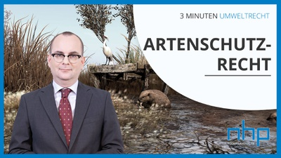 """3 MINUTEN UMWELTRECHT: """"Artenschutzrecht"""""""