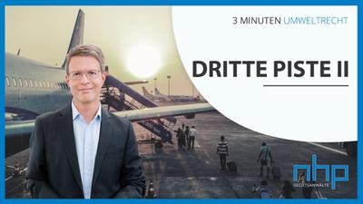 """3 MINUTEN UMWELTRECHT: """"Dritte Piste II"""""""