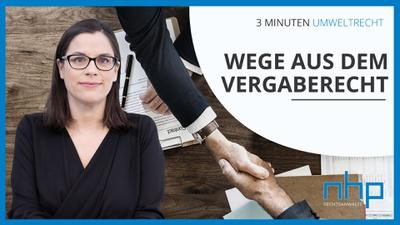 """3 MINUTEN UMWELTRECHT: """"Wege aus dem Vergaberecht"""""""