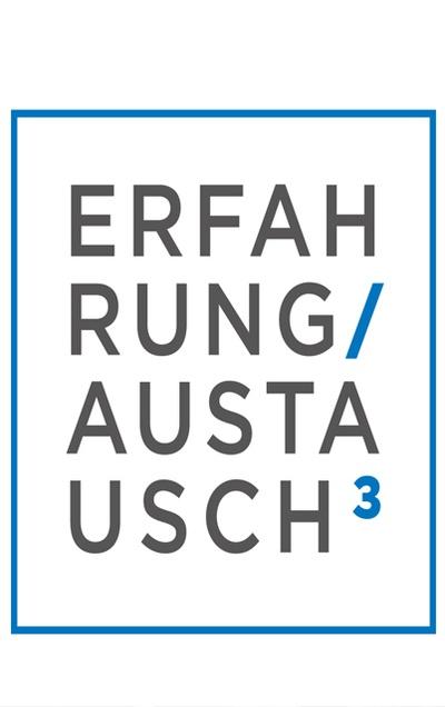 ERFAHRUNG / AUSTAUSCH