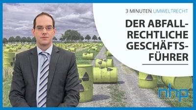 """3 MINUTEN UMWELTRECHT: """"Der abfallrechtliche Geschäftsführer"""""""