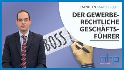 """3 MINUTEN UMWELTRECHT: """"Der gewerberechtliche Geschäftsführer"""""""