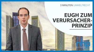 """3 MINUTEN UMWELTRECHT: """"EuGH zum Verursacherprinzip"""""""