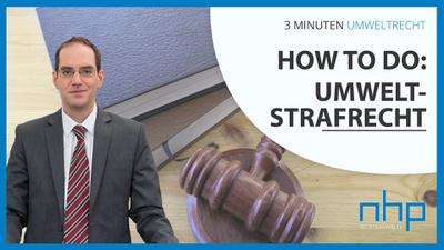 """3 MINUTEN UMWELTRECHT: """"How to do: Umweltstrafrecht"""""""