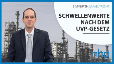 """3 MINUTEN UMWELTRECHT: """"Schwellenwerte nach dem UVP-Gesetz"""""""