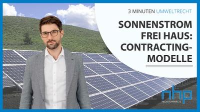 "3 MINUTEN UMWELTRECHT: ""Sonnenstrom frei Haus: Contracting-Modelle"""